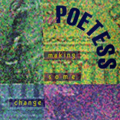 The Poetess - Making Some Change