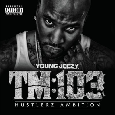 Young Jeezy - Thug Motivation 103- Hustlerz Ambition (Deluxe Edition)