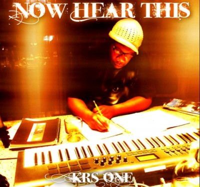 KRS-One – Now Hear This Album (WEB) (2015) (FLAC + 320 kbps)