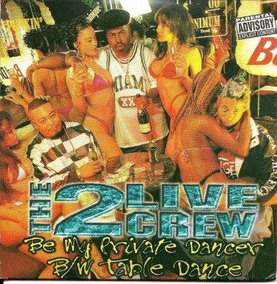 2 Live Crew – Be My Private Dancer / Table Dance (CDS) (1997) (320 kbps)