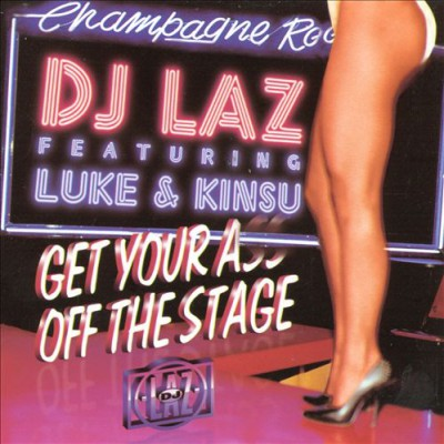 DJ Laz - Get Your Ass Off Stage