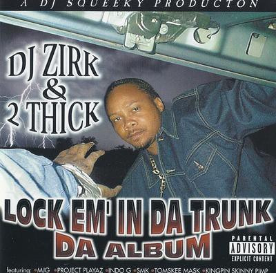 DJ Zirk & 2 Thick - Lock Em' In Da Trunk