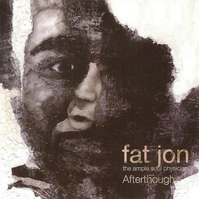Fat Jon The Ample Soul Physician – Afterthought (CD) (2006) (FLAC + 320 kbps)