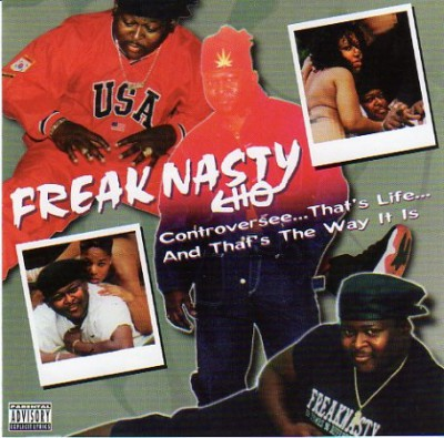Freak Nasty – Controversee… That's Life… And That's The Way It Is (CD) (1996) (FLAC + 320 kbps)