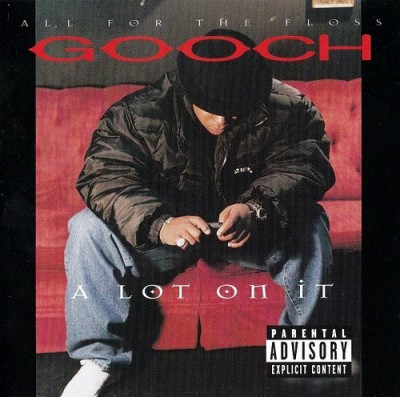 Gooch - A Lot On It