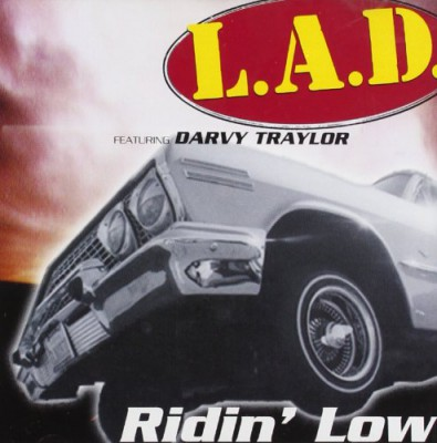 L.A.D. featuring Darvy Traylor - Ridin' low