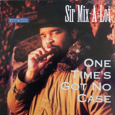 Sir Mix-A-Lot – One Time's Got No Case (VLS) (1991) (FLAC + 320 kbps)