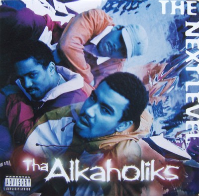 Tha Alkaholiks - The Next Level
