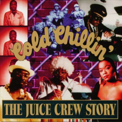 The Juice Crew - Cold Chillin' - The Juice Crew Story