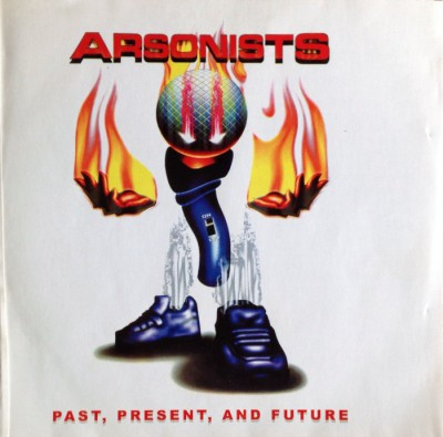 Arsonists - Past, Present, And Future