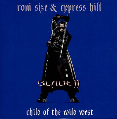 CYPRESS HILL & RONI SIZE - Child Of The West