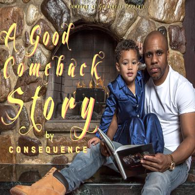 Consequence - A Good Comeback Story