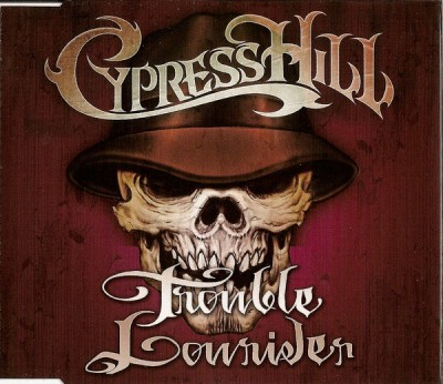 Cypress Hill - Trouble Lowrider