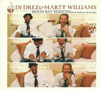 DJ Drez &  Marty Williams - The Complete Moon Bay Sessions