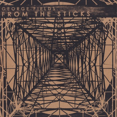 George Fields – From The Sticks (Vinyl) (2012) (FLAC + 320 kbps)