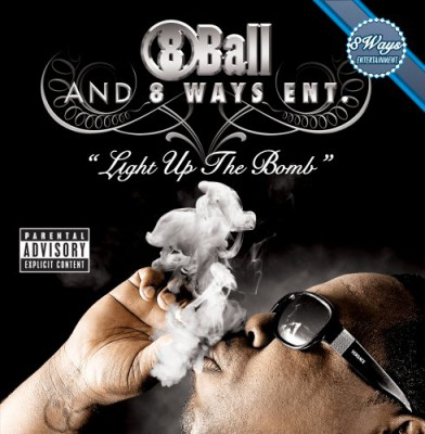 8Ball & 8 Ways Ent. – Light Up The Bomb (CD) (2006) (FLAC + 320 kbps)
