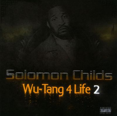 Solomon Childs – Wu-Tang 4 Life 2 (CD) (2013) (FLAC + 320 kbps)