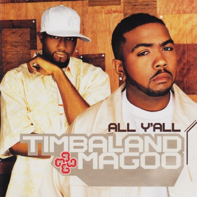 Timbaland & Magoo – All Y'all (CDS) (2001) (320 kbps)