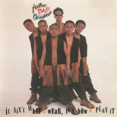 Another Bad Creation – It Ain't What U Wear, It's How U Play It (CD) (1993) (FLAC + 320 kbps)