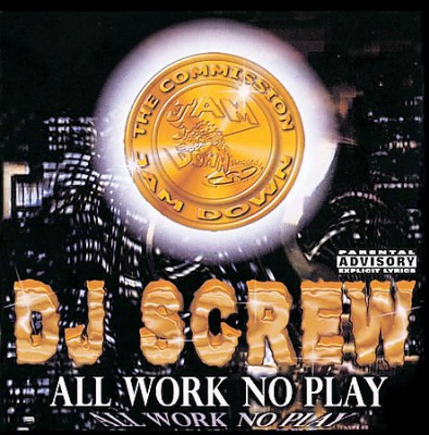 DJ Screw - All Work And No Play
