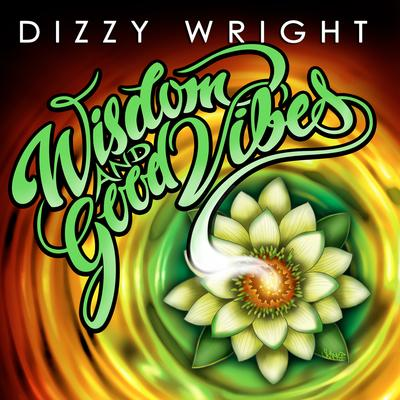 Dizzy Wright - Wizdom And Good Vibes