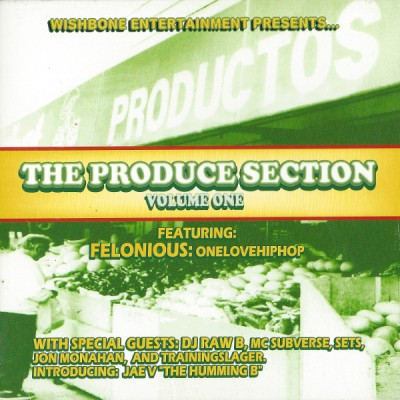 Felonious: Onelovehiphop – The Produce Section, Volume One (CD) (2002) (FLAC + 320 kbps)