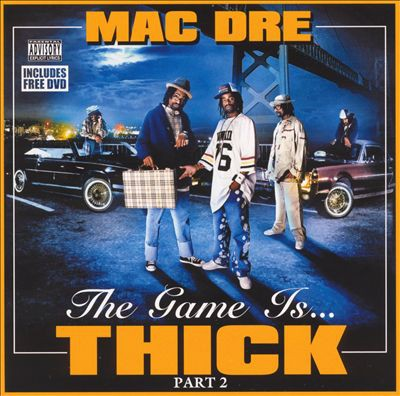 Mac Dre - The Game Is Thick, Vol. 2
