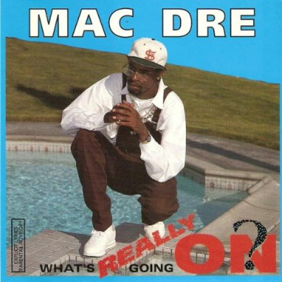 Mac Dre – What's Really Going On? EP (CD) (1992) (FLAC + 320 kbps)