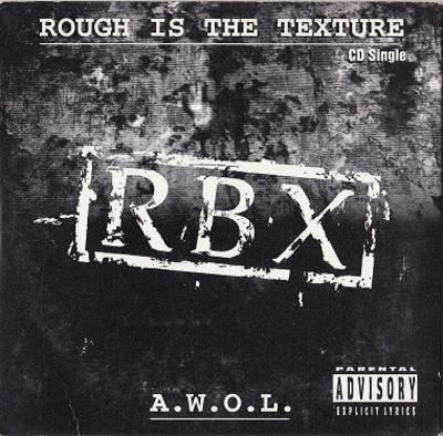 RBX – Rough Is The Texture / A.W.O.L. (CDS) (1995) (320 kbps)