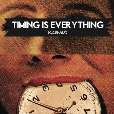 Mr. Brady – Timing Is Everything (CD) (2014) (FLAC + 320 kbps)