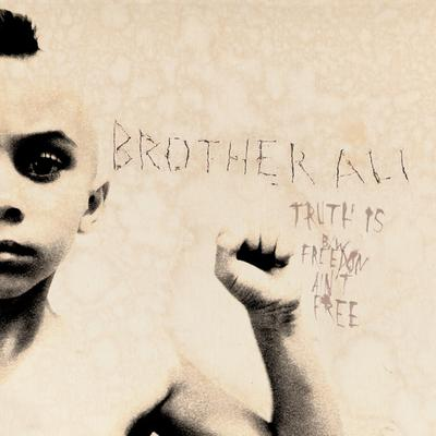 Brother Ali – Truth Is / Freedom Ain't Free (Promo CDS) (2007) (FLAC + 320 kbps)