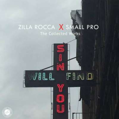 Zilla Rocca & Small Professor – Sin Will Find You: The Collected Works (WEB) (2016) (320 kbps)