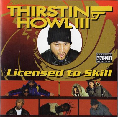 Thirstin Howl III – Licensed To Skill (2003) (CD) (FLAC + 320 kbps)
