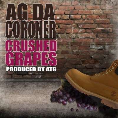 AG Da Coroner - Crushed Grapes EP