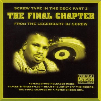 DJ Screw - Screw Tape in the Deck Part 3 - The Final Chapter