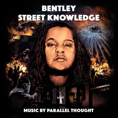 Bentley & Parallel Thought – Street Knowledge (WEB) (2016) (320 kbps)