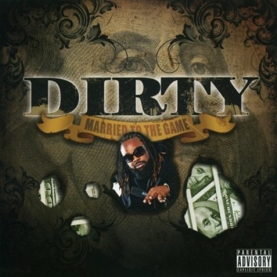 Dirty - Married To The Game