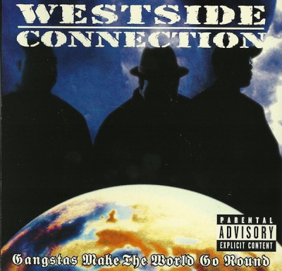 Westside Connection – Gangstas Make The World Go Round (CDS) (1997) (FLAC + 320 kbps)