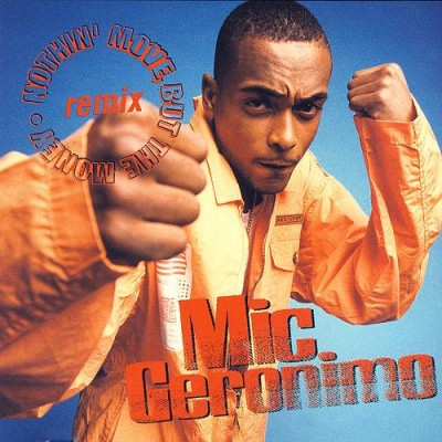 Mic Geronimo - Nothin' Move but the Money [CDS]