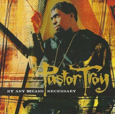 Pastor Troy – By Any Means Necessary (CD) (2004) (FLAC + 320 kbps)