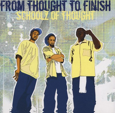 Schoolz Of Thought - From Thought To Finish (2002)
