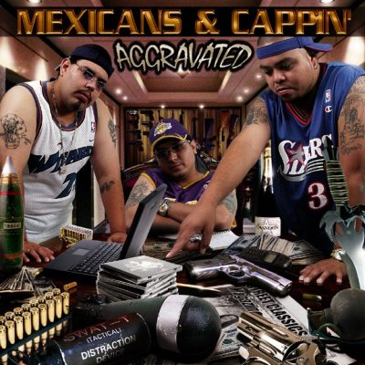 Aggravated – Mexicans & Cappin' (CD) (2002) (320 kbps)