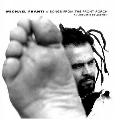 Michael Franti – Songs From The Front Porch: An Acoustic Collection (CD) (2002) (FLAC + 320 kbps)