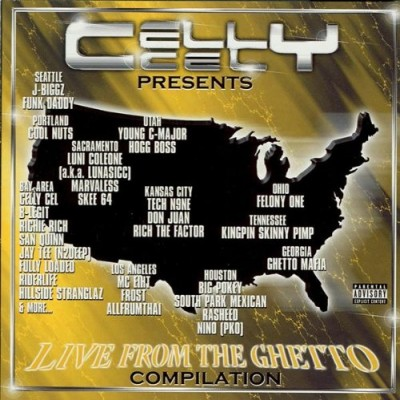 VA – Celly Cel Presents: Live From The Ghetto (CD) (2001) (FLAC + 320 kbps)