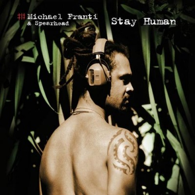 Michael Franti & Spearhead – Stay Human (CD) (2001) (FLAC + 320 kbps)