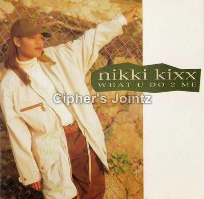 Nikki Kixx - What U Do 2 Me