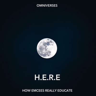 Omniverses - H.E.R.E. How Emcees Really Educate