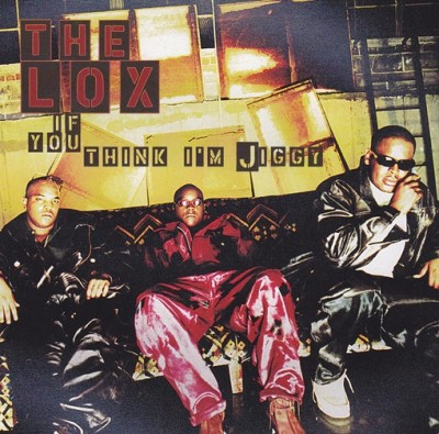 The Lox - If You Think I'm Jiggy