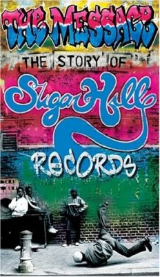 The Message - The Story Of Sugar Hill Records (Disc 1)