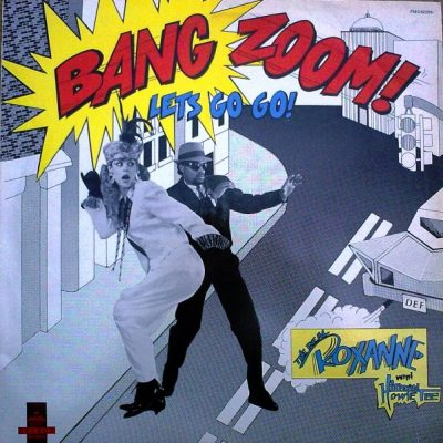 The Real Roxanne & Hitman Howie Tee – Bang Zoom (Let's Go Go) / Howie's Teed Off (VLS) (1986) (320 kbps)